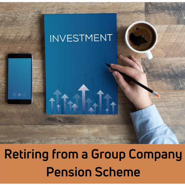 Retiring from a Group Company Pension Scheme